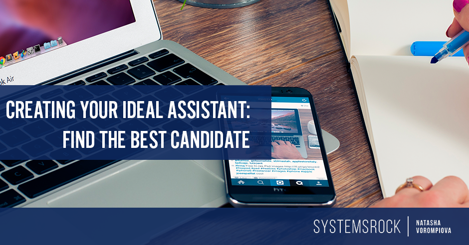 Creating Your Ideal Assistant:  Find the Best Candidates (Part II)