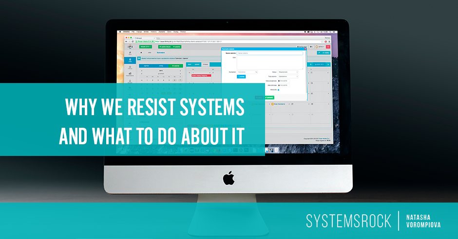 Why We Resist Systems and What to Do About It