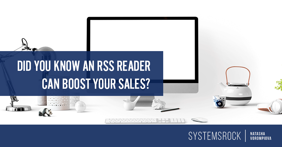 Did You Know an RSS Reader Can Boost Your Sales?