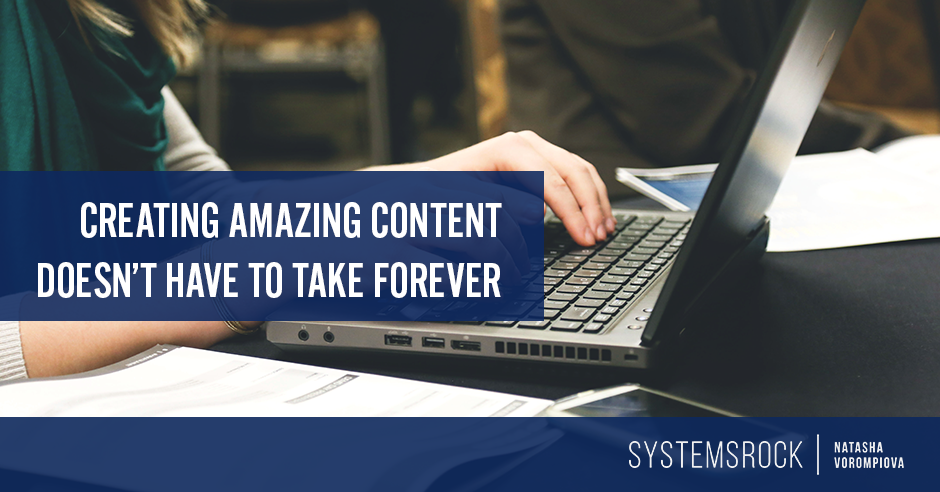 Creating Amazing Content Doesn't Have to Take Forever!