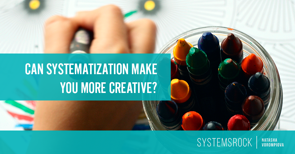 Can Systematization Make You More Creative?