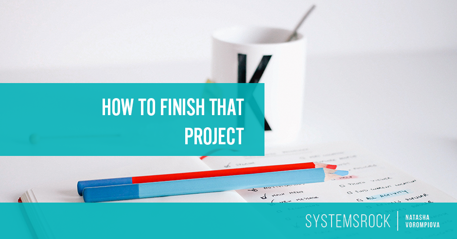 How to Finish That Project