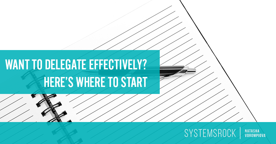 Part 1: Do You Want to Delegate Effectively? Here's Where to Start.