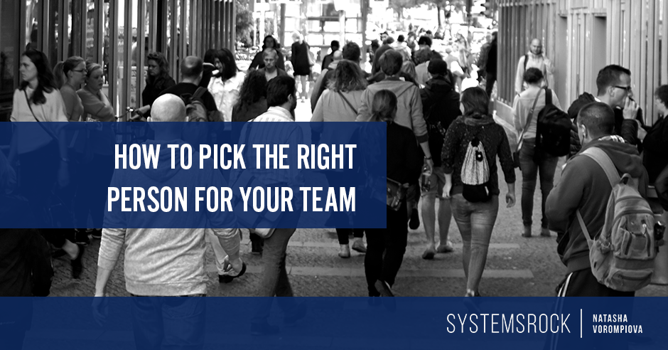 Part 2: How to Pick the Right Person for Your Team