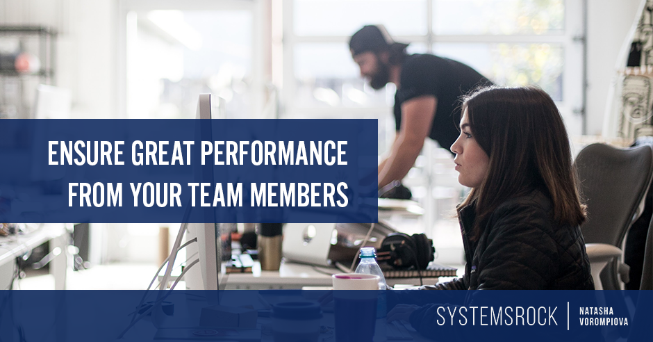 Part 3: How to Ensure Great Performance of Your Team Members