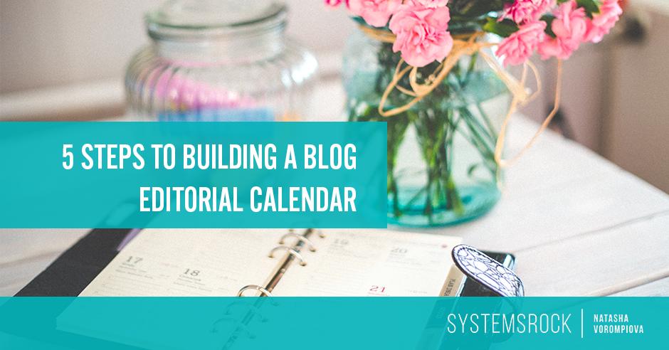 5 Steps to Building a Blog Editorial Calendar Strategy