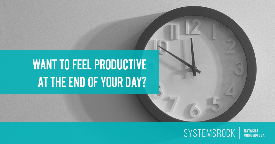 Want to Feel Productive at the End of Your Day?