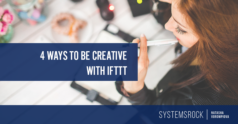 4 Ways to Be Creative with IFTTT