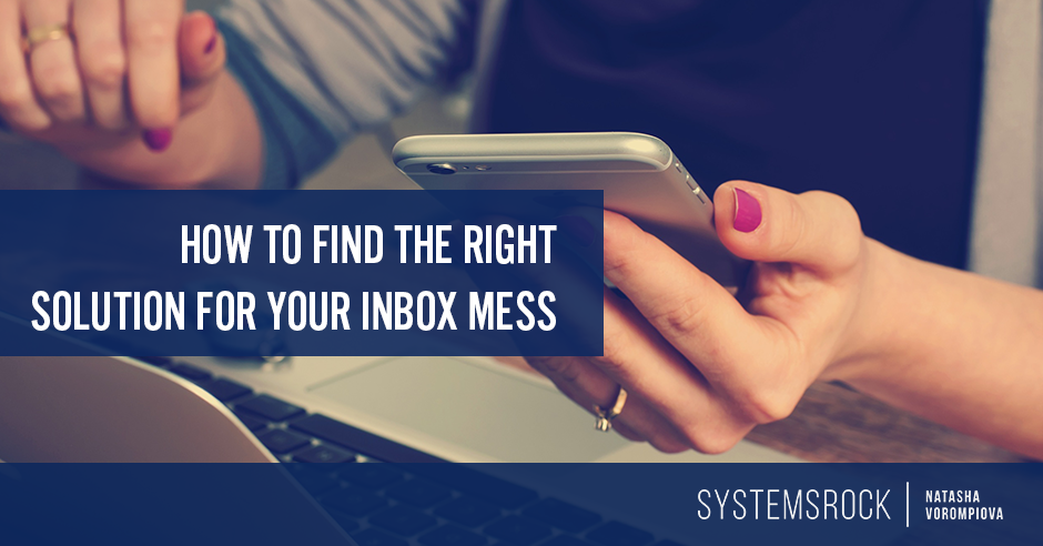 How to Find the Right Solution for Your Inbox Mess