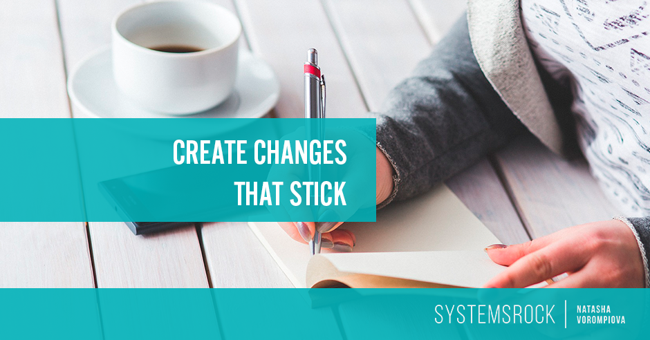 How to Create Changes That Stick
