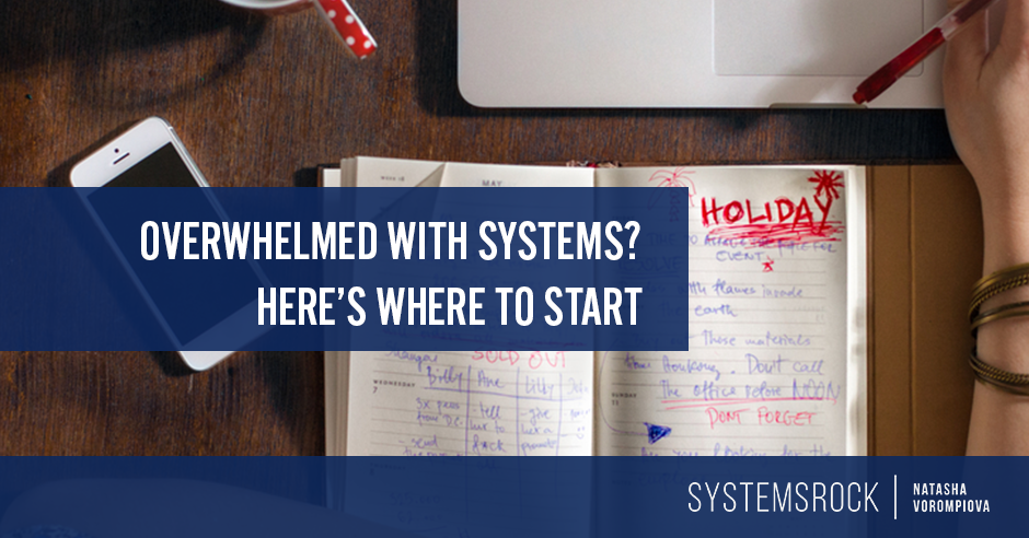 Overwhelmed with systems? Here's where to start