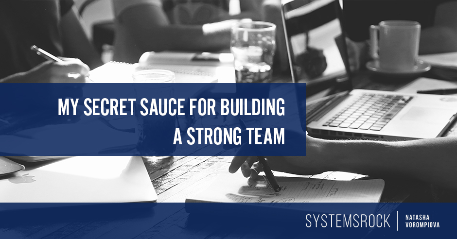 My Secret Sauce For Building a Strong Team