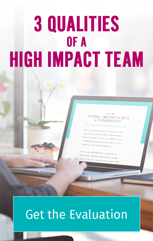 3 Qualities High Impact Team