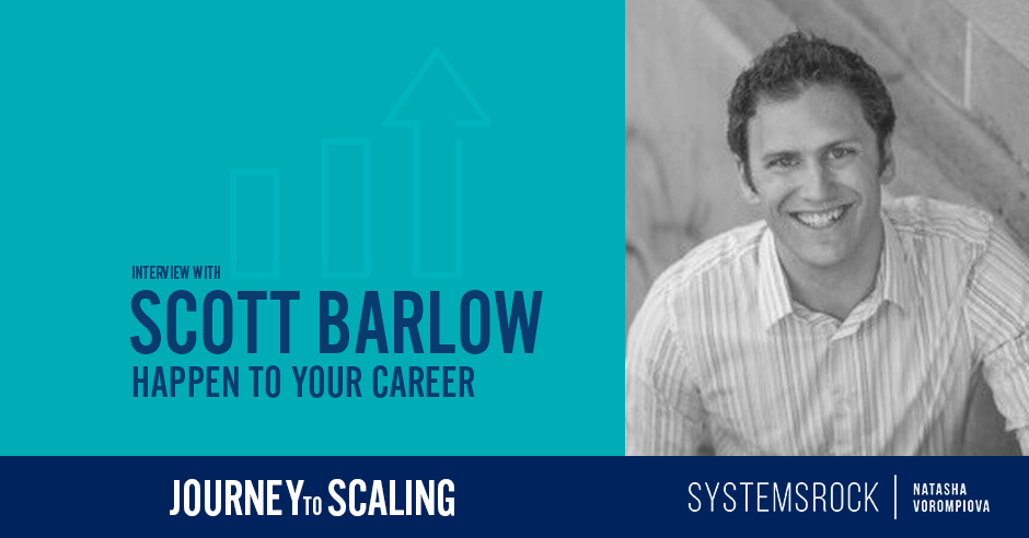 Scott Barlow on how systems help to exponentially grow your company