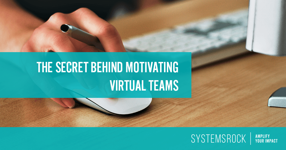 The secret behind motivating a virtual team