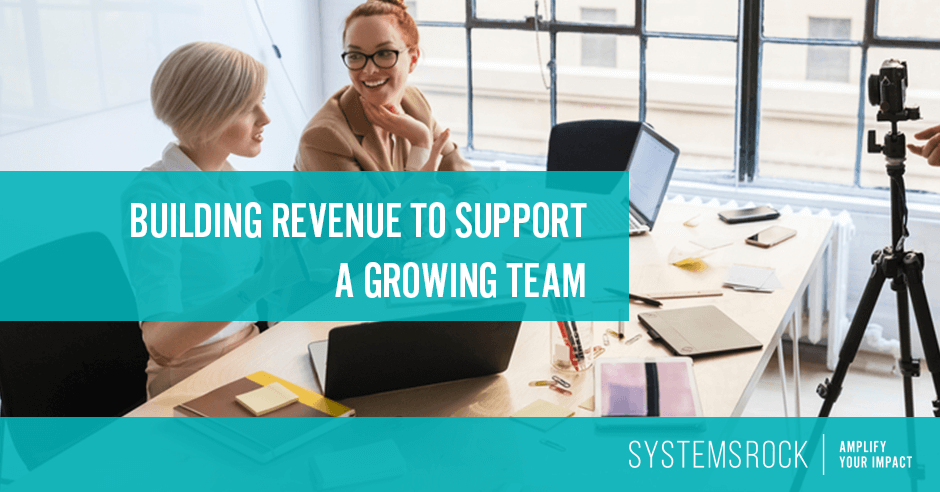 Building revenue to support a growing team