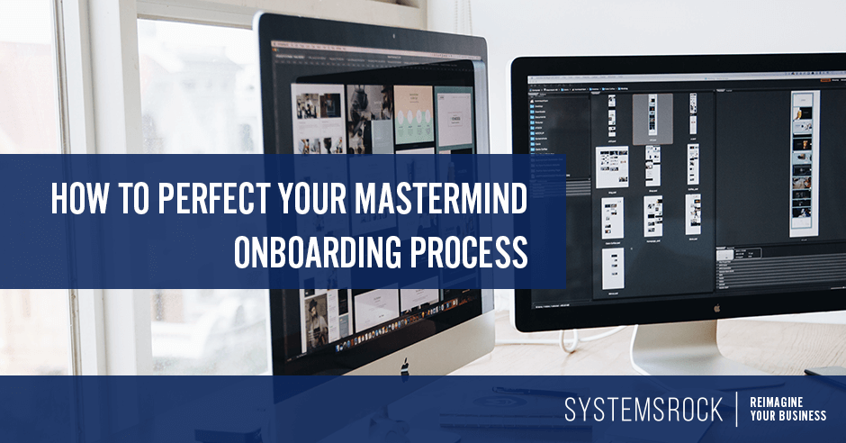 How to Perfect Your Mastermind Onboarding Process