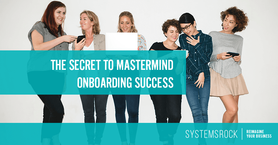 The Secret to Mastermind Onboarding Success