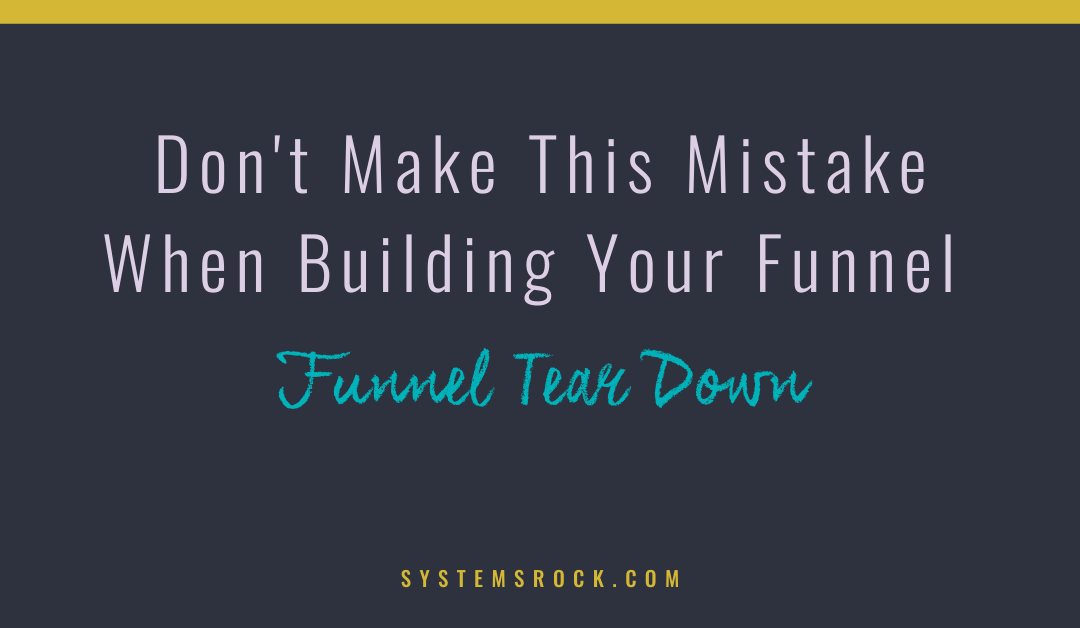 Don't make this mistake when building your funnel