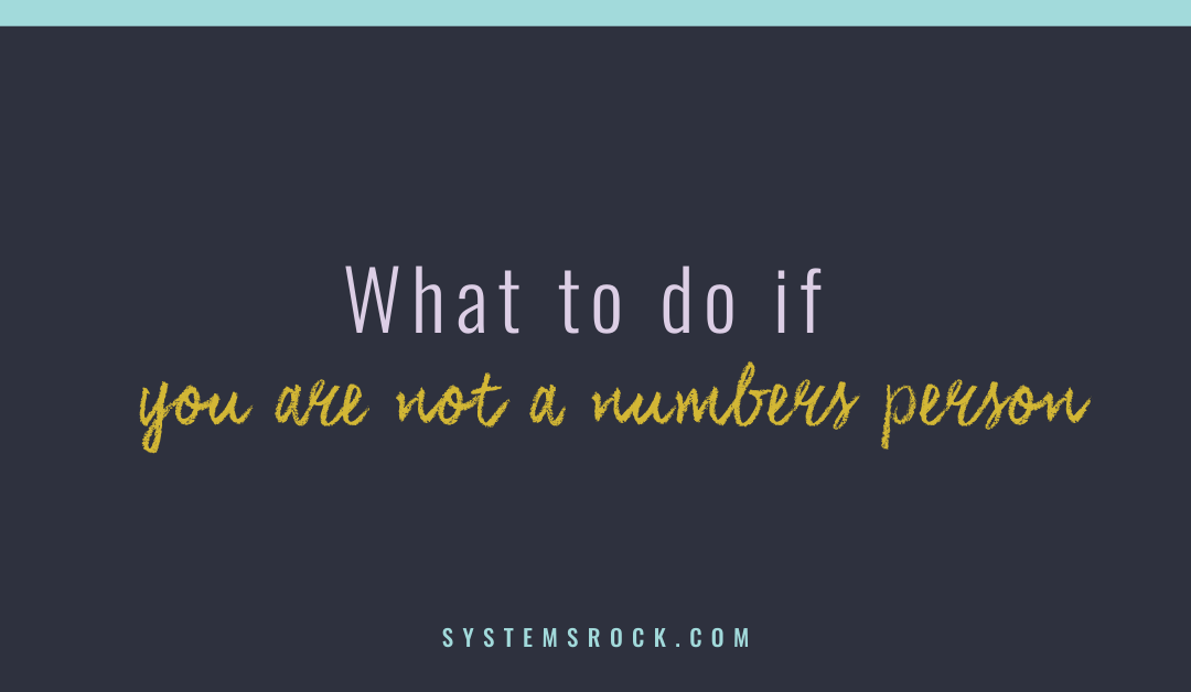 What to do if you are not a numbers person