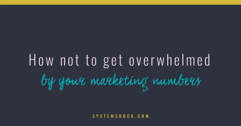 How not to get overwhelmed by your marketing numbers