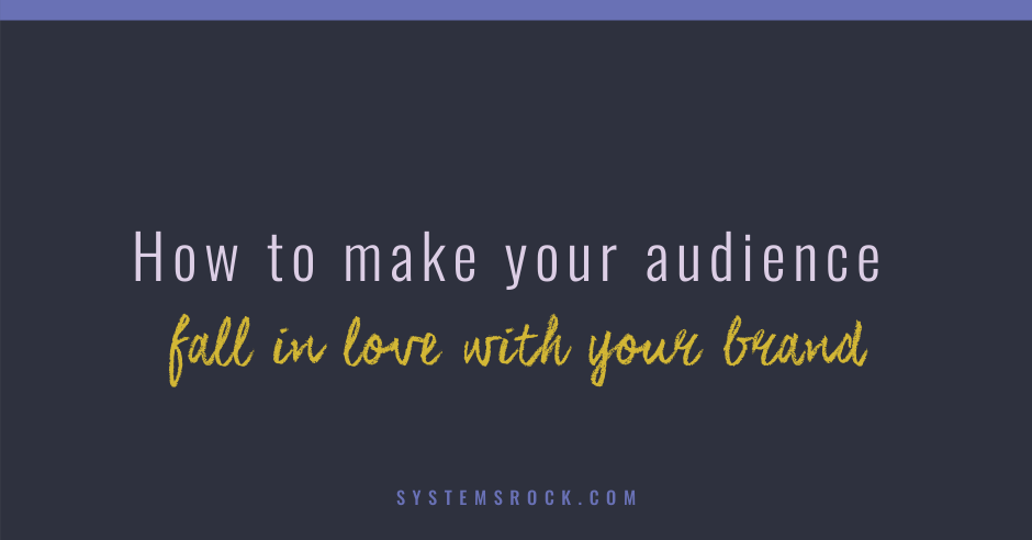 How to make your audience fall in love with your brand